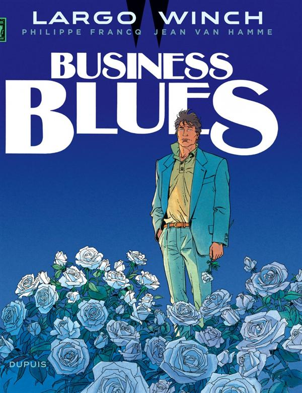 BUSINESS BLUES (GRAND FORMAT) - LARGO WINCH - T4