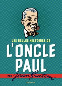 L'ONCLE PAUL PAR JEAN GRATON - L'INTEGRALE - JEAN GRATON ILLUSTRE INTEGRALE - T1