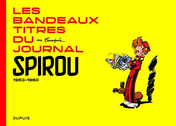 FRANQUIN PATRIMOINE T5 FRANQUIN PATRIMOINE - TOME 5 - LES BANDEAUX-TITRES DU JOURNAL DE SPIROU TOME