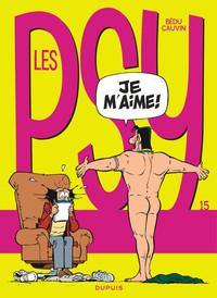 LES PSY T15 LES PSY - TOME 15 - JE M'AIME ! (NOUVELLE MAQUETTE)