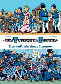LES ENFANTS DANS L'ARMEE - LES TUNIQUES BLEUES PRESENTENT - T6