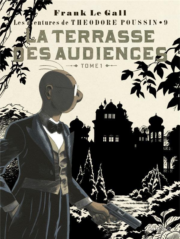 THEODORE POUSSIN T9 LA TERRASSE DES AUDIENCES - TOME 1