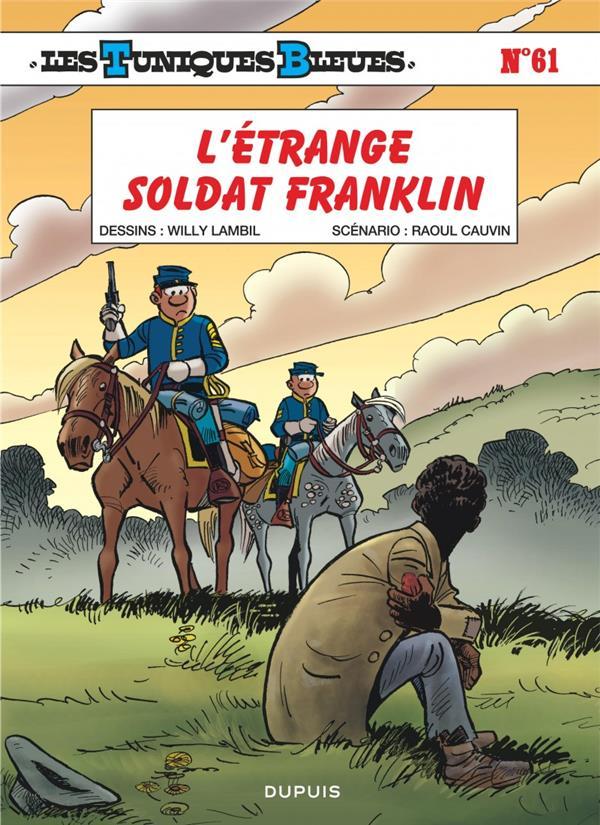 LES TUNIQUES BLEUES T61 LES TUNIQUES BLEUES - TOME 61 - L'ETRANGE SOLDAT FRANKLIN