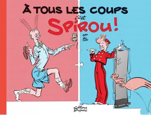 A TOUS LES COUPS C'EST SPIROU ! - A TOUS LES COUPS, C'EST SPIROU