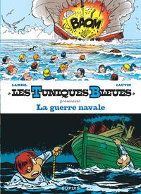 LA GUERRE NAVALE - LES TUNIQUES BLEUES PRESENTENT - T7