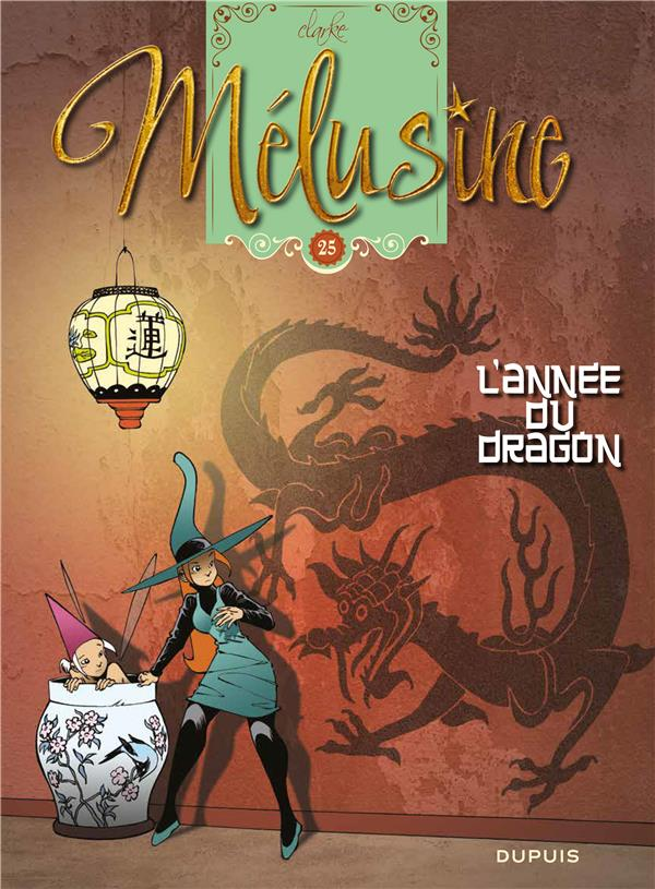 L'ANNEE DU DRAGON - MELUSINE - T25