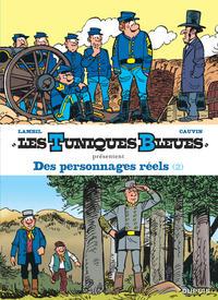 DES PERSONNAGES REELS 2/2 - LES TUNIQUES BLEUES PRESENTENT - T8