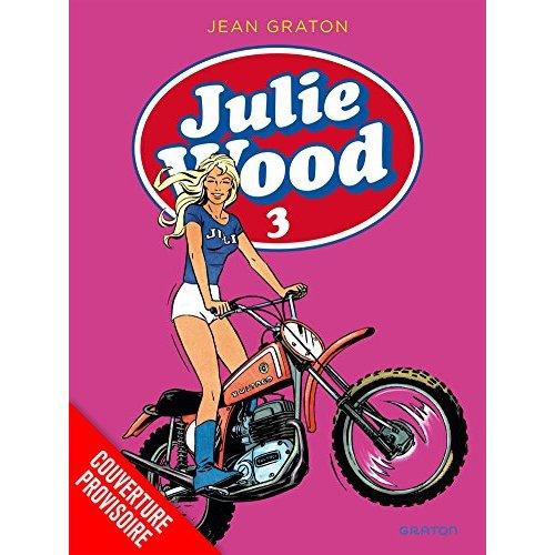 JULIE WOOD, L'INTEGRALE - TOME 3 - JULIE WOOD INTEGRALE 3