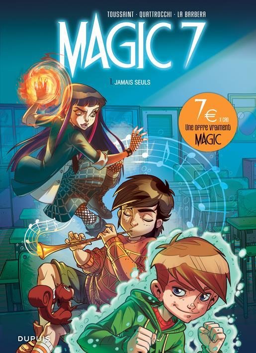 MAGIC 7 - T1 - JAMAIS SEULS-PRIX REDUIT