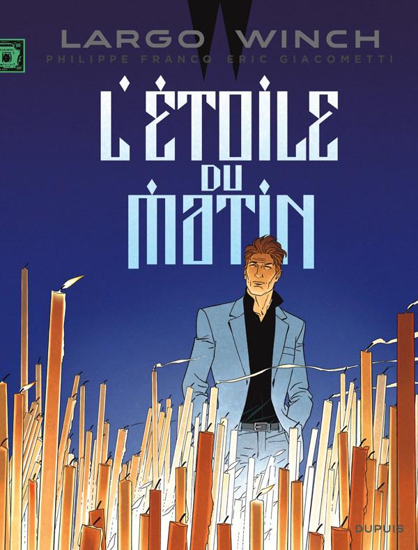 LARGO WINCH T21 LARGO WINCH - TOME 21 - L'ETOILE DU MATIN (EDITION DOCUMENTEE)