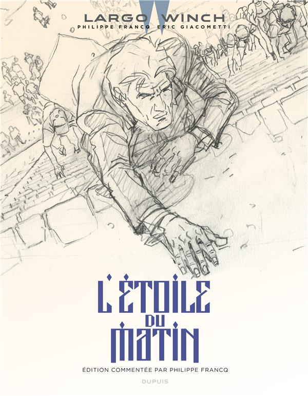 LARGO WINCH - TOME 21 - L'ETOILE DU MATIN (EDITION COMMENTEE)
