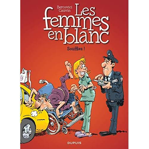LES FEMMES EN BLANC - TOME 40 - SOUFFLEZ !