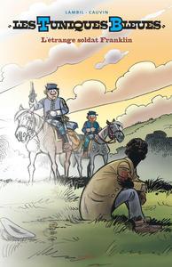 LES TUNIQUES BLEUES - TOME 61 - L'ETRANGE SOLDAT FRANKLIN (GD FORMAT) N/B