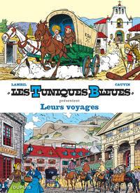 LES TUNIQUES BLEUES PRESENTENT - TOME 10 - LEURS VOYAGES