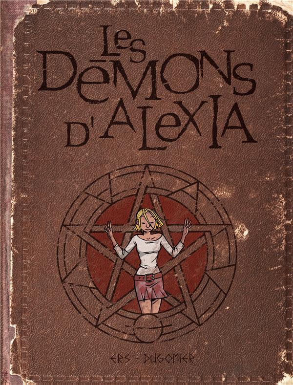 LES DEMONS D'ALEXIA INTEGRALE - LES DEMONS D'ALEXIA - L'INTEGRALE - TOME 1 - LES DEMONS D'ALEXIA T1