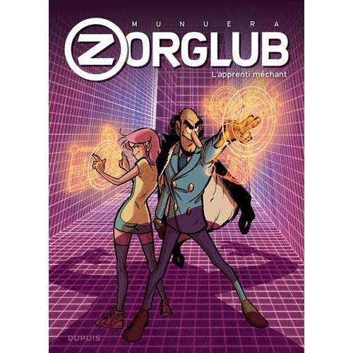 ZORGLUB - TOME 2 - L'APPRENTI MECHANT
