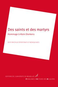 DES SAINTS ET DES MARTYRS - HOMMAGE A ALAIN DIERKENS PROBLEMES D
