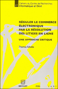 REGULER LE COMMERCE ELECTRONIQUE PAR LA RESOLUTION DES LITIGES EN LIGNE  UNE APPROCHE CRITIQUE