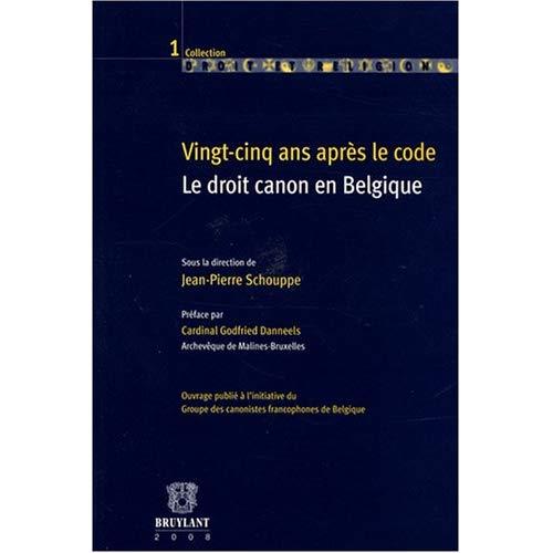 VINGT-CINQ ANS APRES LE CODE. LE DROIT CANON EN BELGIQUE