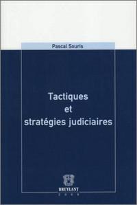 TACTIQUES ET STRATEGIES JUDICIAIRES