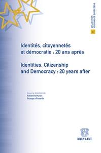 IDENTITES, CITOYENNETES ET DEMOCRATIE: 20 ANS APRES