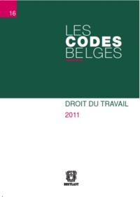 CODES BELGES.T16 - DROIT DU TRAVAIL 2011 (LES)