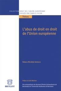 L'ABUS DE DROIT EN DROIT DE L'UNION EUROPEENNE