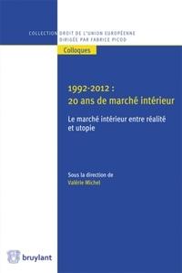 1992-2012 : 20 ans de marché intérieur: le marché intérieur entre réalité et utopie