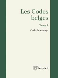 LES CODES BELGES. TOME 7. 2014 CODE DU ROULAGE