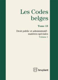 LES CODES BELGES. DROIT PUBLIC ET ADMINISTRATIF - MATIERES SPECIALES - 2015 (2 V