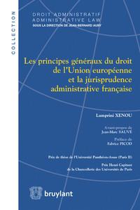 LES PRINCIPES GENERAUX DU DROIT DE L'UNION EUROPEENNE ET LA JURISPRUDENCE ADMINI