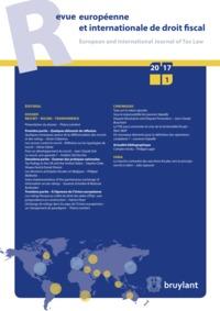 REVUE EUROPEENNE  ET INTERNATIONALE DE DROIT FISCAL 2017/1