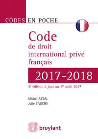 CODE DE DROIT INTERNATIONAL PRIVE FRANCAIS 2017-2018