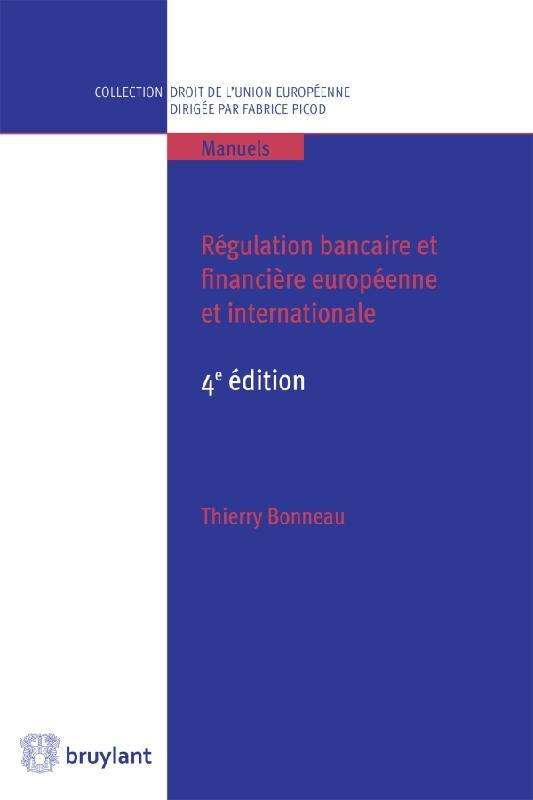 REGULATION BANCAIRE ET FINANCIERE EUROPEENNE ET INTERNATIONALE - 4E EDITION