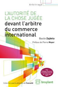 L'AUTORITE DE LA CHOSE JUGEE DEVANT L'ARBITRE DU COMMERCE INTERNATIONAL