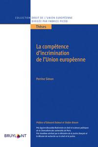 LA COMPETENCE D'INCRIMINATION DE L'UNION EUROPEENNE