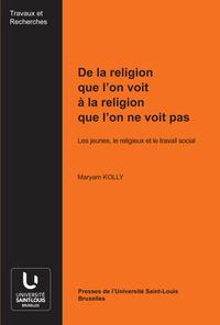 DE LA RELIGION QUE L ON VOIT A LA RELIGION QUE L ON NE VOIT PAS