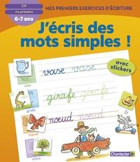 J'ECRIS DES MOTS SIMPLES! MES PREMIERS EXERCICES D'ECRITURE