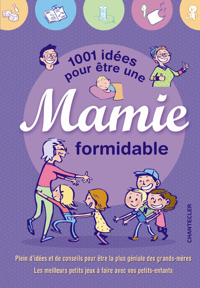 1001 IDEES POUR ETRE UNE MAMIE FORMIDABLE