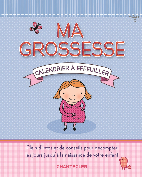 MA GROSSESSE - CALENDRIER A EFFEUILLER