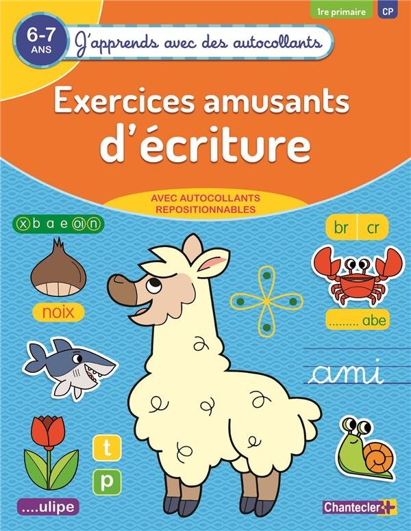 J'APPRENDS AVEC DES AUTOCOLLANTS - EXERCICES AMUSANTS D'ECRITURES (6-7 A.)
