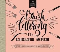 BRUSHLETTERING EN CALLIGRAPHIE MODERNE - PLACE A LA CREATIVITE !