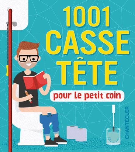 1001 CASSE-TETE POUR LE PETIT COIN