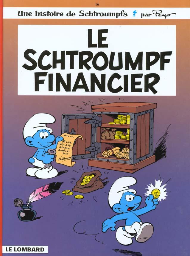 LES SCHTROUMPFS - T16 - LE SCHTROUMPF FINANCIER
