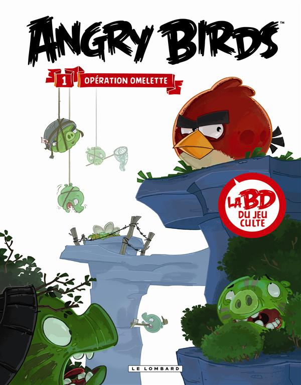 OPERATION OMELETTE - ANGRY BIRDS - T1