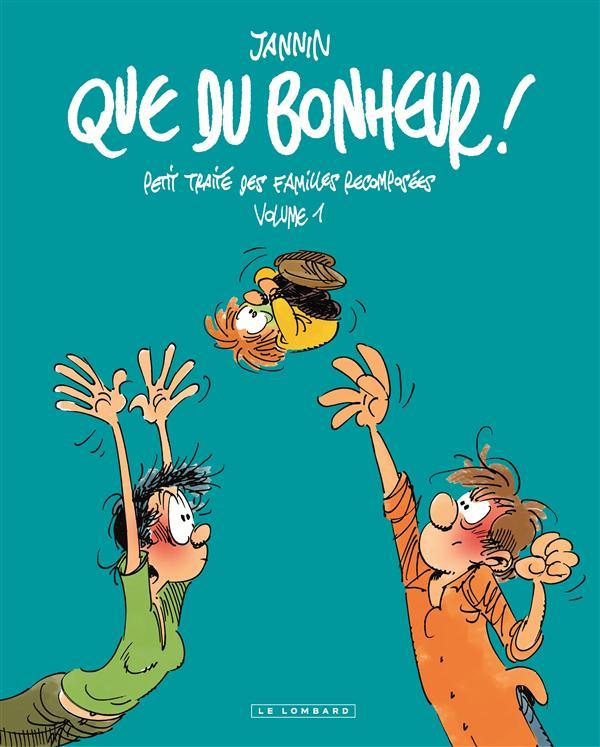 QUE DU BONHEUR - PETIT TRAITE DES FAMILLES RECOMPOSEES  VOLUME 1 - QUE DU BONHEUR ! - T1