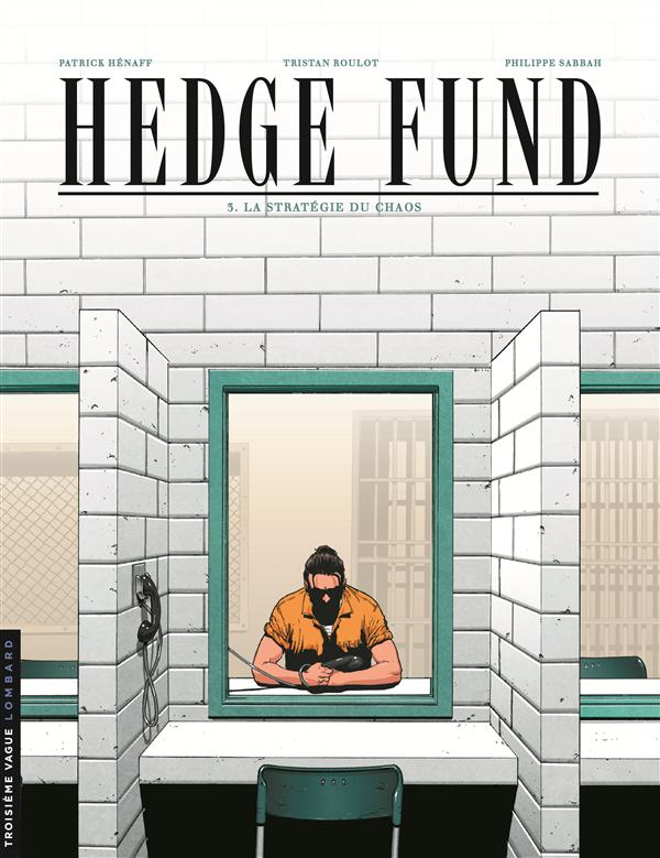 HEDGE FUND T3 LA STRATEGIE DU CHAOS