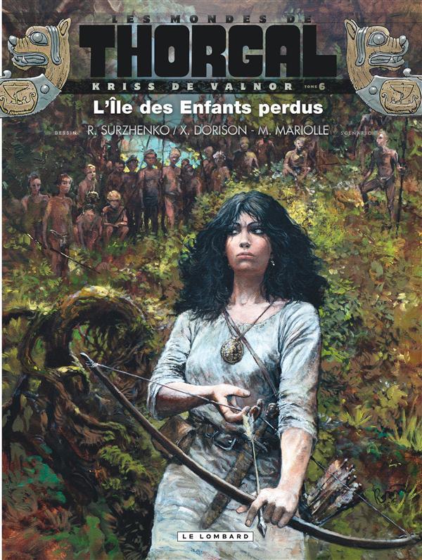 KRISS DE VALNOR(MONDES THORGAL T6 L'ILE DES ENFANTS PERDUS