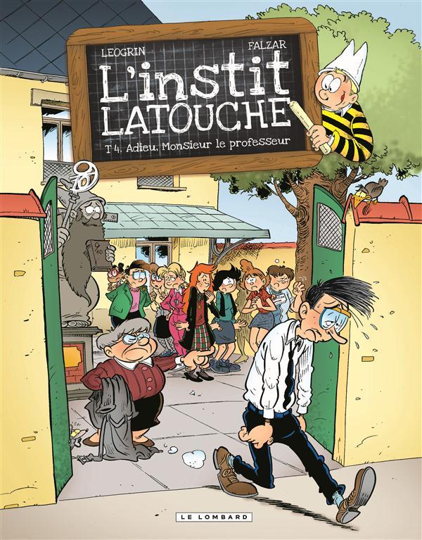 ADIEU, MONSIEUR LE PROFESSEUR - L'INSTIT LATOUCHE - T4