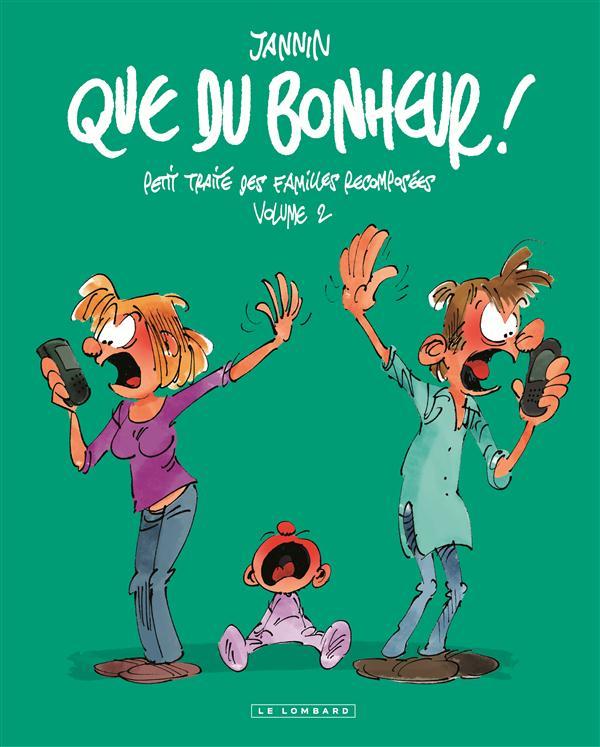 QUE DU BONHEUR ! - T2 - QUE DU BONHEUR - PETIT TRAITE DES FAMILLES RECOMPOSEES  VOLUME 2